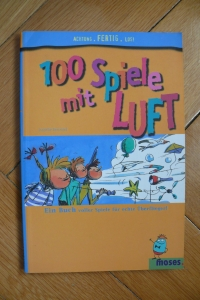 100 Spiele mit Luft / Isabelle Bertrand (moses. - 2005)