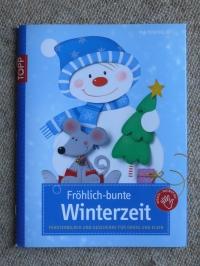 Fröhlich-bunte Winterzeit / Pia Pedevilla (topp 2012)