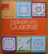 Häkeln im Quadrat / Stephanie Thies (Knaur - 2012)