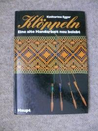 Klöppeln - Eine alte Handarbeit neu belebt / K. Egger (Haupt 1984)