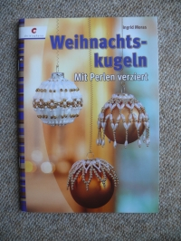 Weihnachtskugeln - Mit Perlen verziert / Moras (Christophorus 2010)