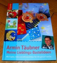 Meine Lieblings-Bastelideen (Topp - 2006) Armin Täubner