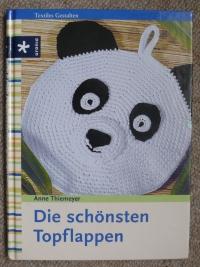 Die schönsten Topflappen / Anne Thiemeyer (Urania 2003)