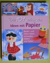 Die 101 schönsten Ideen mit Papier / 2008 Weltbild