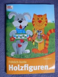 Fröhlich-bunte Holzfiguren / Ingrid Wurst (OZcreativ 2009)