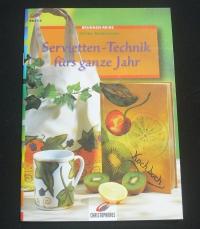 Servietten-Technik fürs ganze Jahr / Ulrike Geisemeier (Christophorus - 2001)