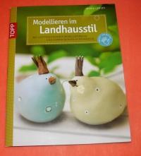 Modellieren im Landhausstil / Landes (Topp - 2011)