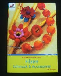 Filzen - Schmuck & Accessoires / U. Müller-Wüstemann (Christophorus 2003)