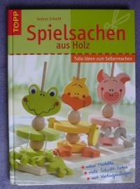 Spielsachen aus Holz / Gudrun Schmitt (Topp 2004)