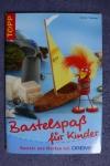 Bastelspaß für Kinder / Armin Täubner (Topp 2007)