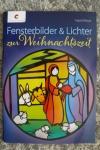 Fensterbilder & Lichter zur Weihnachtszeit / Ingrid Moras (Christophorus - 2014)