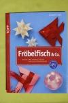Fröbelfisch & Co. / Elisabeth Eder (Topp - 2009)