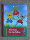 Fröhliche Fensterbilder / Pia Pedevilla (Topp 2011)