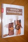 Himmlische Kaminholz-Engel / Claudia Fischer (Topp - 2013)