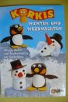 Korkis - Winter & Weihnachten / W. Schultze (OZCreativ 2004)