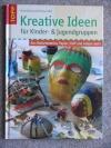 Kreative Ideen für Kinder- & Jugendgruppen / Süss (Topp 2007)