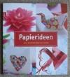 Papierideen - Edle Dekorationen aus Papier (Topp 2011)