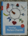 Trendige Perlen-Charms / Torsten Becker (Topp - 2011)