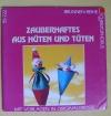 Zauberhaftes aus Hüten & Tüten / I. Moras (Christophorus 1994)