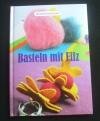 Basteln mit Filz (Dörfler - 2007)