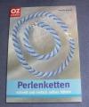 Perlenketten schnell und einfach selber häkeln / Angela Brandt (OZ Creativ - 2005)