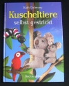 Kuscheltiere selbst gestrickt (Bechtermünz - 2001)