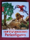 Die 100 schönsten Perlenfiguren / Topp 2012
