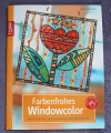 Farbenfrohes Windowcolor / Elke England (Topp - 2009)