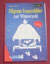 Filigrane Fensterbilder zur Winterzeit / Chr. Gall (kreativ - 2000)
