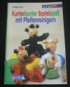 Kunterbunter Bastelspaß mit Pfeifenreinigern / Christine Gall (kreativ - 1998)