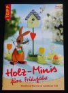 Holz-Minis fürs Frühjahr / Monika Gänsler (Topp - 2006)