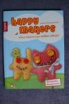 happy makers (Kleine Glücksbringer nähen) / Morgenthaler (Topp - 2011)