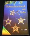 Weihnachtsschmuck aus Perlen / Erna Härtl (topp - 1999)