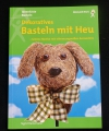 Dekoratives Basteln mit Heu / Heinzmann (Augustus - 1999)