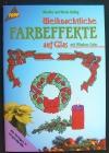 Weihnachtliche Farbeffekte auf Glas / Helbig (Topp - 1998)