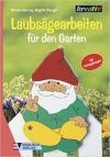 Laubsägearbeiten für den Garten (2001 - kreativ)