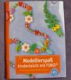 Modellierspaß - kinderleicht mit FIMO / Pedevilla (Topp - 2011)