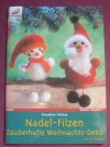 Nadel-Filzen (Weihnachtsdeko) / Ernestine Fittkau (Christophorus 2004)