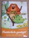 Natürlich gesägt! / Gerlinde Auenhammer (OZ - 2009)