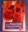 Noch mehr Hausschuhe stricken und verfilzen / Friederike Pfund (Topp - 2010)