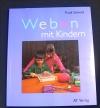 Weben mit Kindern (AT Verlag - 1993)