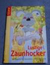 Lustige Zaunhocker / Gudrun Schmitt (topp - 2004)