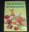 Tolle Bastelideen mit Naturmaterial (Weltbild - 1998)