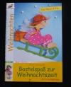 Bastelspaß zur Weihnachtszeit (Christophorus - 2005)