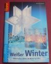 Weißer Winter / Gudrun Schmitt (Topp 2004)