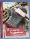 Winterwarme Accessoires / Friederike Pfund (Topp 2010)