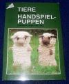 Tiere gestrickt als Handspiel-Puppen / Wittke (Topp - 1991)